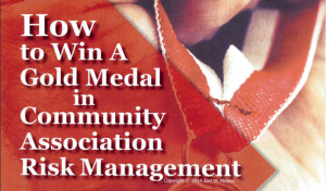 How to Win a Gold Medal in Community Association Risk Management