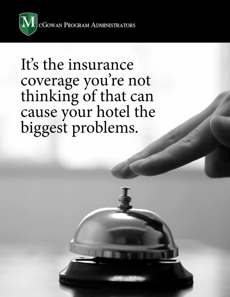it's the insurance coverage you're not thinking of that can cause your hotel the biggest problems ebook